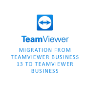 Migration From TeamViewer Business 13 to TeamViewer Business Subscription